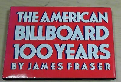 The American Billboard: 100 Years Avrutick, Sharon and James Howard Fraser: