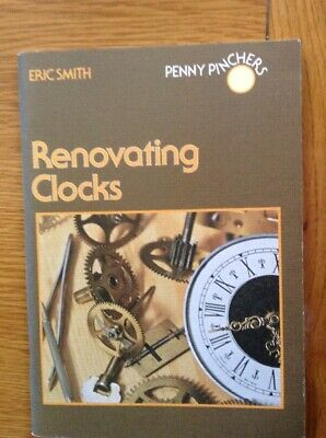 Renovating Clocks,Small Book, Cleaning,setting Up,oiling,