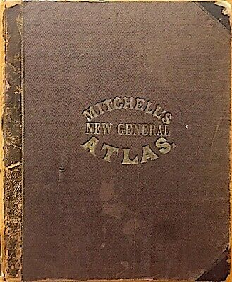 Mitchell's New General Atlas, 84 Maps & Plans, Complete & Original, 1864