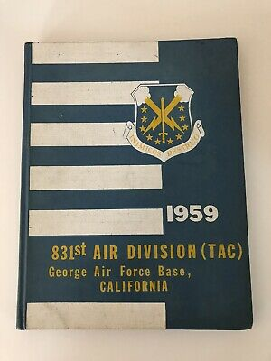 1959 831st Air Division (TAC) Unit History George AFB Victorville CA (SoCal)
