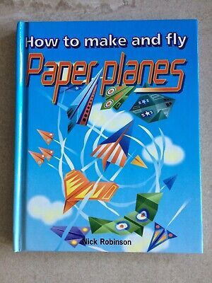How To Make And Fly Paper Planes, Nick Robinson Used Very Good Book