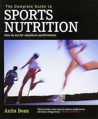 The Complete Guide to Sports Nutrition: How to Eat for Maximum Performance by...
