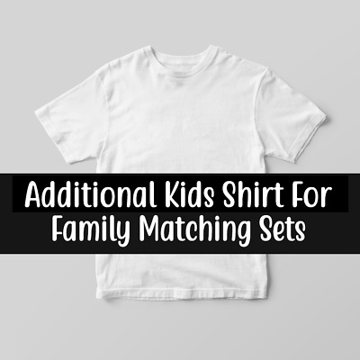 Additional Kids Shirt Only For Family Matching T Shirts Set - Size 6m to 12y