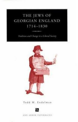 Jews of Georgian England, 1714-1830 : Tradition and Change in a Liberal Society