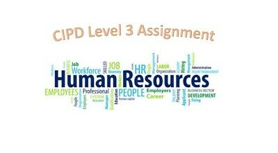 Level 3 Chartered Institute of Personnel and Development CIPD Assignments