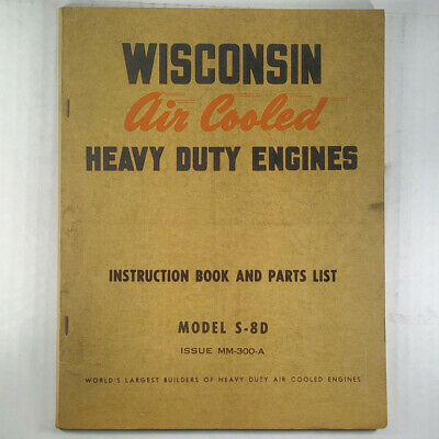 Wisconsin Engine Instruction Book and Parts Manual Model S-8D air cooled