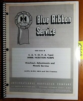 IH International B-275 B-414 3414 TD-5 Tractor CAV DPA Service Manual GSS-1326-B