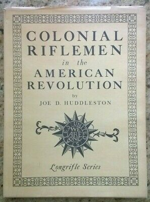 COLONIAL RIFLEMEN in the AMERICAN REVOLUTION - Huddleston - 1978  First Edition