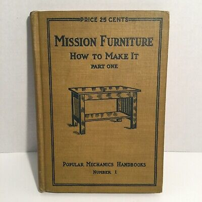 Antique Popular Mechanics Mission Furniture How to Make It, Pt 1 1909 Rare Cover