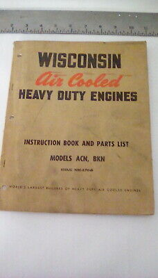 Wisconsin  Model Acn / Bkn Air Cooled Engine  Instruction Book & Parts List