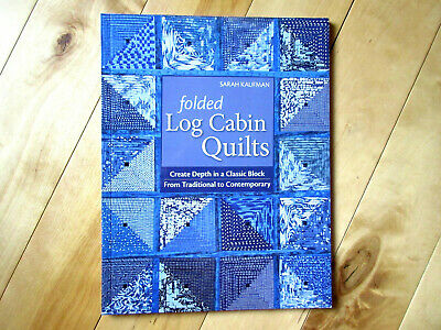 """Quilt Book """"Folded Log Cabin Quilts"""" by Sarah Kaufman"""