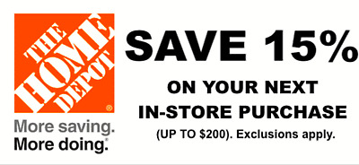 ONE 1X 15% OFF Home Depot Coupon - In store ONLY Save up to $200- Quik Ship