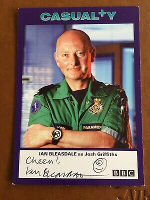 IAN BLEASDALE  (CASUALTY) SIGNED CAST CARD Josh Griffiths