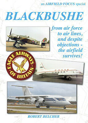 Airfield Focus Special: Blackbushe  -   Direct From The Publisher!