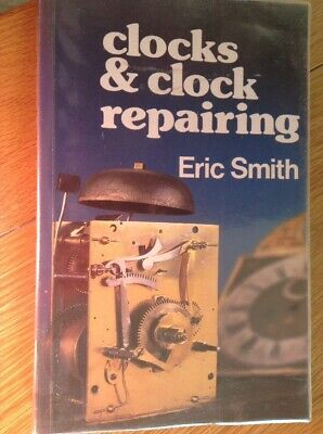 Clocks & Clock Repairing 168 Page BookBy Eric Smith #