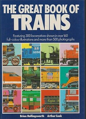 RAILWAYS , TRAINS / THE GREAT BOOK OF TRAINS by HOLLINGSWORTH & COOK