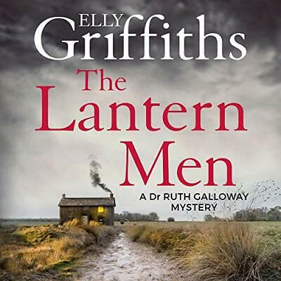 The Lantern Men Dr Ruth Galloway Mysteries, Book 12 Elly Griffiths (AUDIOBOOK)