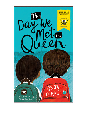 The Day We Met The Queen by Onjali Q Rauf World Book Day 2020 Small Edition