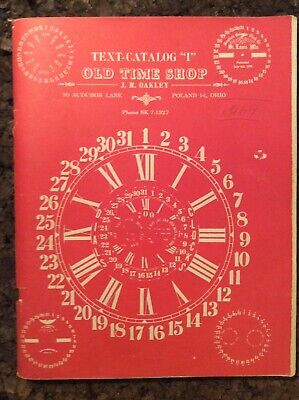 Vintage Old Time Shop Text Catalog I By JR Oakley 1965 Clock Repair Ohio