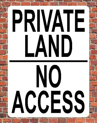 PRIVATE LAND NO ACCESS Metal NOTICE keep out property garden driveway farm SIGN