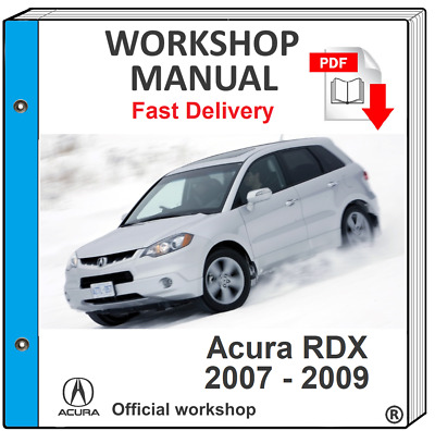 2007 2008 2009 Acura RDX Shop Service Repair Manual Book Engine Drivetrain