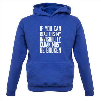 You Can Read This My Invisibility Cloak Must Be Broken - Kids Hoodie Movie