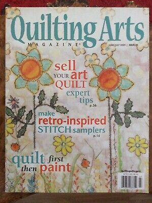 Quilting Arts Magazine.June/July 2009. Issue 29.quilt first then paint.selling