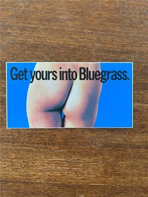 C 1970 s vintage Get yours into Bluegrass jeans sticker bare bum politically inc