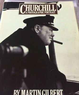 CHURCHILL A PHOTOGRAPHIC PORTRAIT BY MARTIN GILBERT- Winston Churchill Book