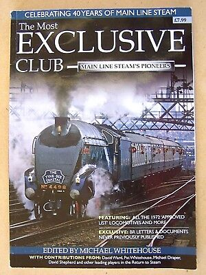 """""""The Most Exclusive Club Main Line Steam's Pioneers."""
