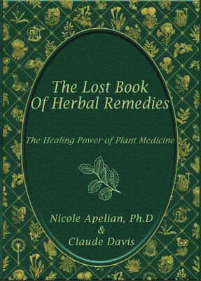 The Lost Book of Herbal Remedies By Claude Davis (Instant Download) + Bonuses