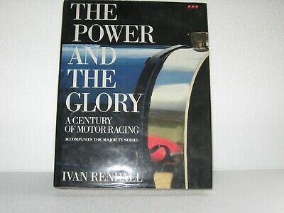 The Power And The Glory - A Century of Motor Racing (Ivan Rendall)