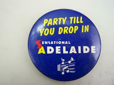 "1980s pin back badge ""Party till you drop in"" Sensational Adelaide           162"