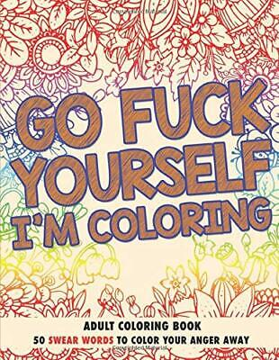 Swear Words Adult Coloring Book 50 Sweary Pictures Release Your Anxiety Stress