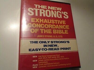 The New Strong's Exhaustive Concordance of the Bible by James Strong 1984 clean