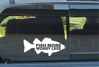 """""""Fish More Worry Less"""" Decal **FREE SHIPPING**"""