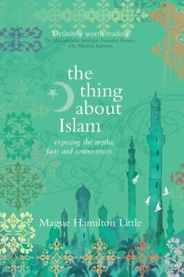 The Thing About Islam: Exposing the Myths  Facts and Controve New Paperback Book