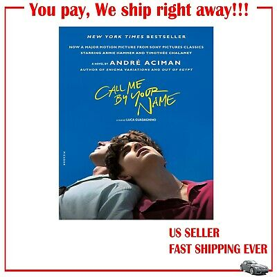 NEW - CALL ME BY YOUR NAME by ACIMAN, ANDRE US SELLER FAST SHIPPING PAPERBACK