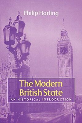 The Modern British State: An Historical Introduction, Paperback,  by Philip Har