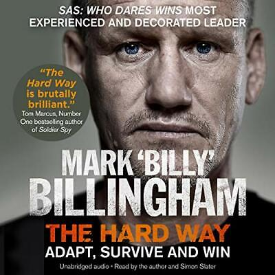 The Hard Way Adapt, Survive and Win By: Mark 'Billy' Billingham (AUDIOBOOK)