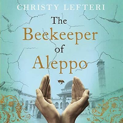 The Beekeeper of Aleppo By: Christy Lefteri (AUDIOBOOK)
