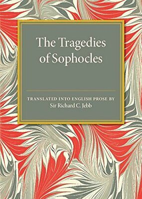 The Tragedies of Sophocles: Translated into English Prose New Paperback Book