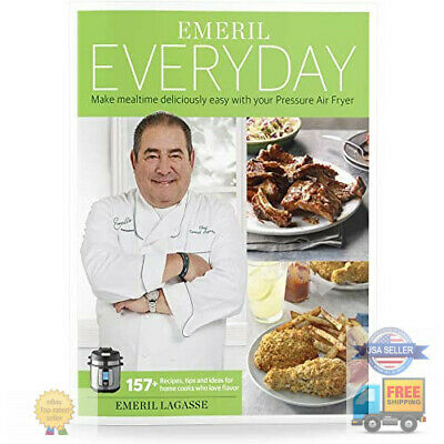 Emeril Lagasse Pressure Cooker & Air Fryer Cookbook with 157+ Easy Recipes