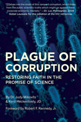[P.D.F] Plague of Corruption by Kent Heckenlively, Judy Mikovits 2020