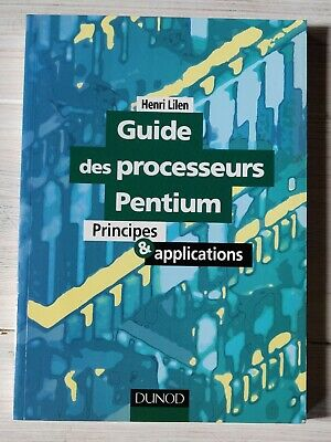 Guide des processeurs Pentium - Principes & Applications - Henri Lilen TBE Dunod