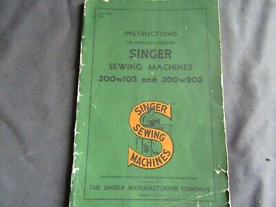 Vintage Singer Sewing-Singer 300W103 And 300W203 Manual Manual