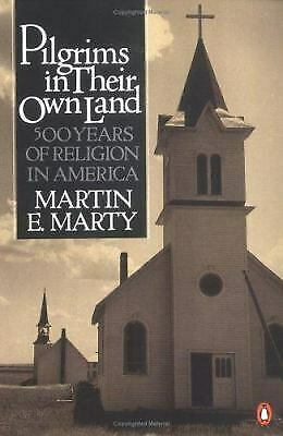 Pilgrims in Their Own Land : 500 Years of Religion in America