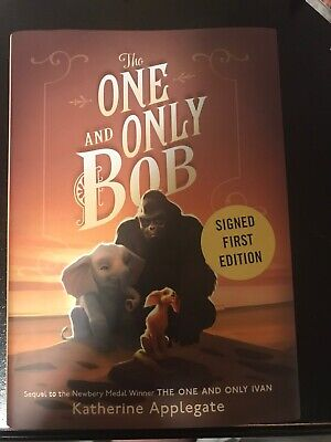 Katherine Applegate THE ONE AND ONLY BOB SIGNED 1ST EDITION HARDCOVER NICE