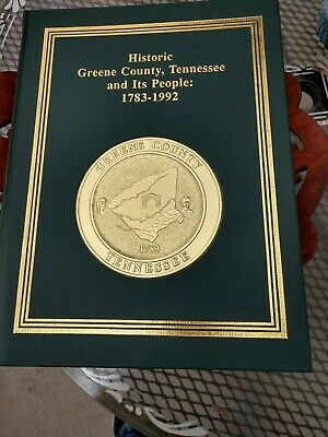 Historic Greene County, Tennessee And It's People Book Greeneville, TN Hardcover