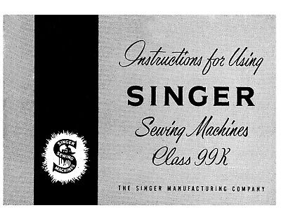Singer Class 99K Sewing Machine User Manual Instructions SPIRAL BOUND